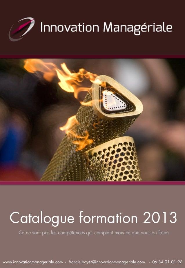 Catalogue formation 2013Ce ne sont pas les compétences qui comptent mais ce que vous en faiteswww.innovationmanageriale.co...