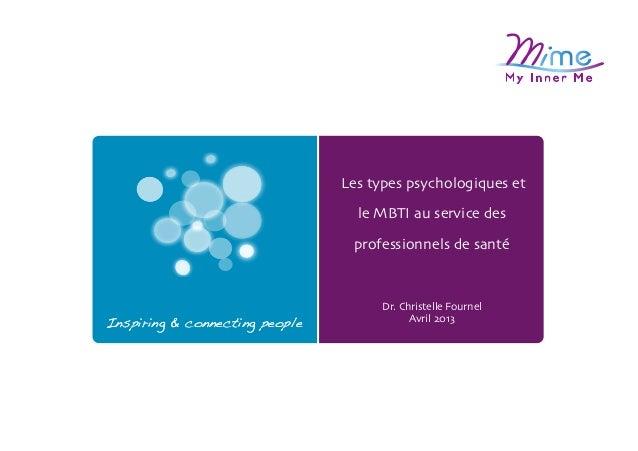 """Les types psychologiques et le MBTI au service des professionnels de santé""""  Inspiring & connecting people!  Dr. Christell..."""