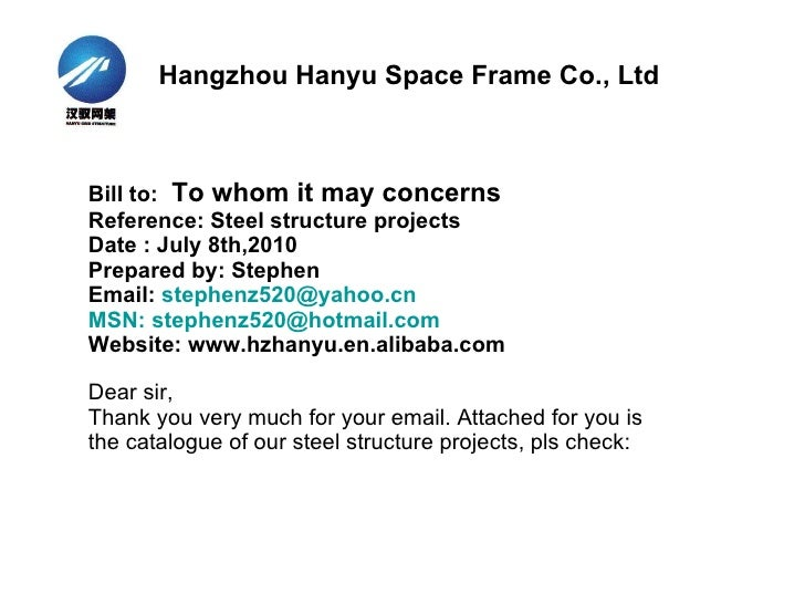 Bill to:  To whom it may concerns Reference:   Steel structure projects  Date : July 8th,2010 Prepared by: Stephen Email: ...