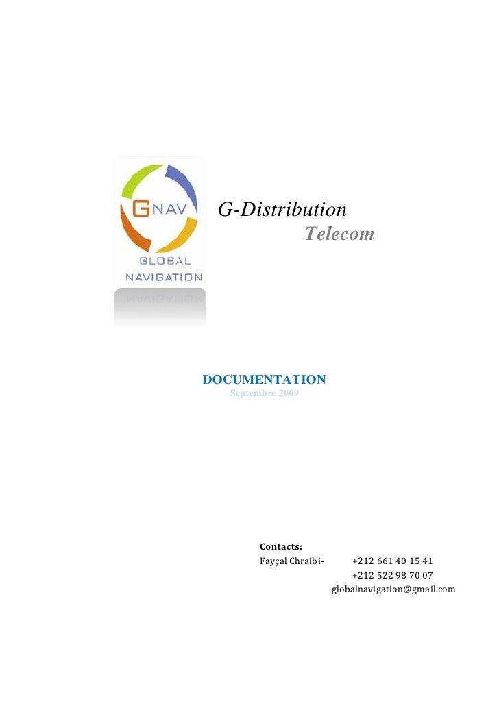 G-Distribution<br />      Telecom<br />   <br />DOCUMENTATION<br />Septembre 2009<br />Contacts:Fayçal Chraibi-   +212 ...
