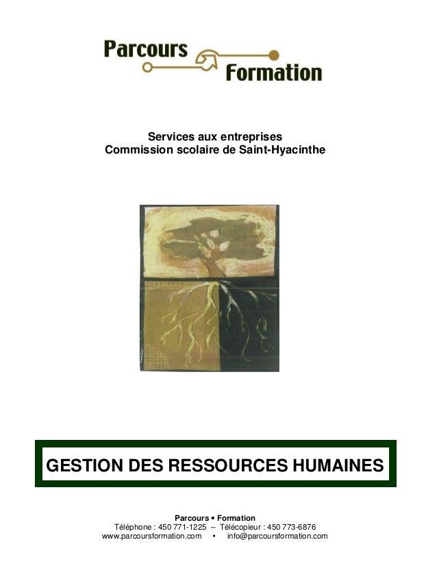 Parcours Formation Téléphone : 450 771-1225 – Télécopieur : 450 773-6876 www.parcoursformation.com info@parcoursformation....