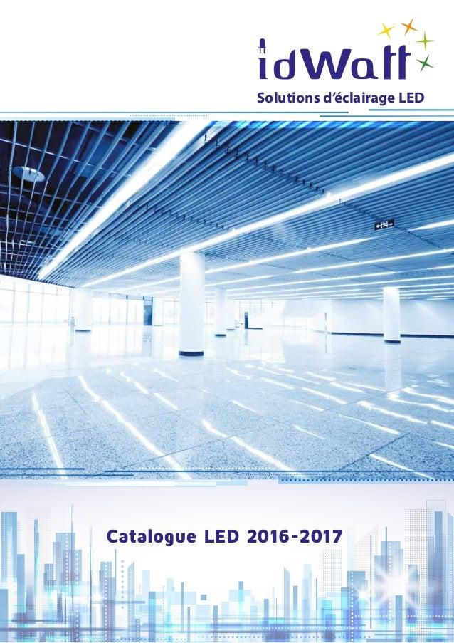 Catalogue LED 2016-2017 Solutions d'éclairage LED