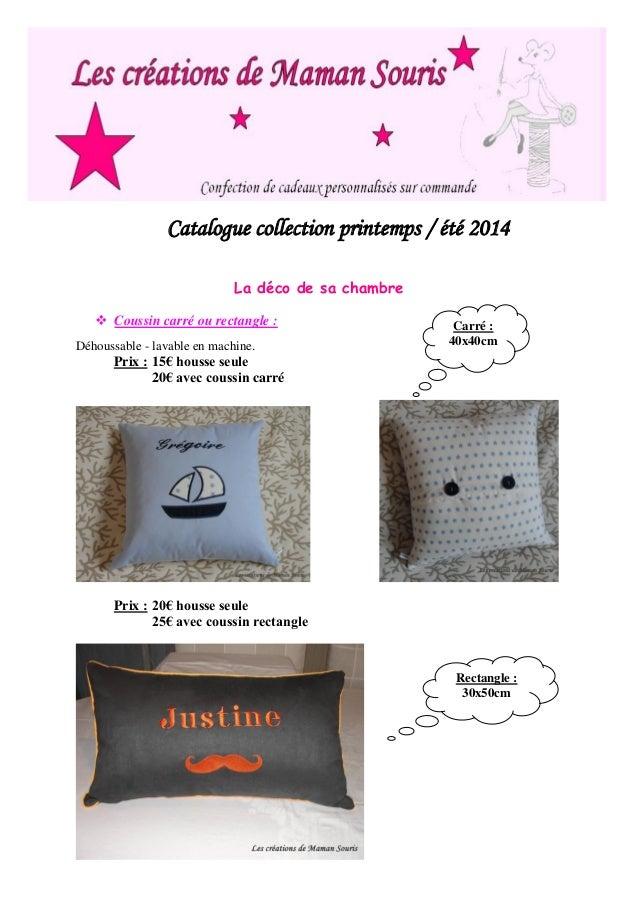 Catalogue collection printemps / été 2014  La déco de sa chambre   Coussin carré ou rectangle :  Déhoussable - lavable en...