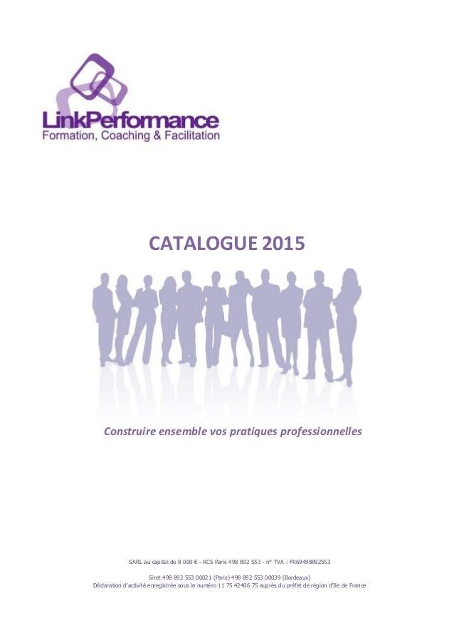 CATALOGUE 2015 SARL au capital de 8 000 € - RCS Paris 498 892 553 - n° TVA : FR69498892553 Siret 498 892 553 00021 (Paris)...