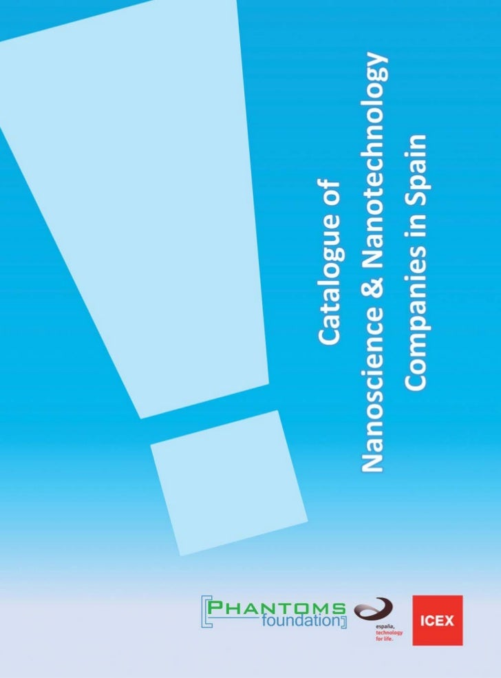 Catalogue of Nanoscience & Nanotechnology                    Companies in SpainThis catalogue : (2nd version, updated Nove...