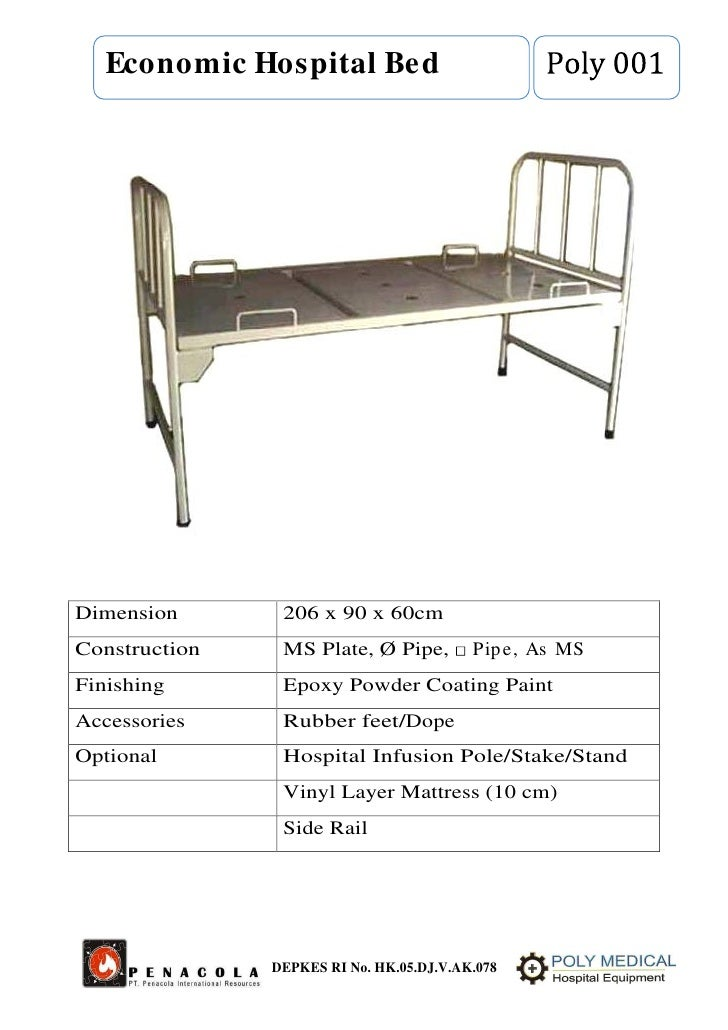 Economic Hospital BedDimension       206 x 90 x 60cmConstruction    MS Plate, Ø Pipe,         Pip e, As MSFinishing       ...