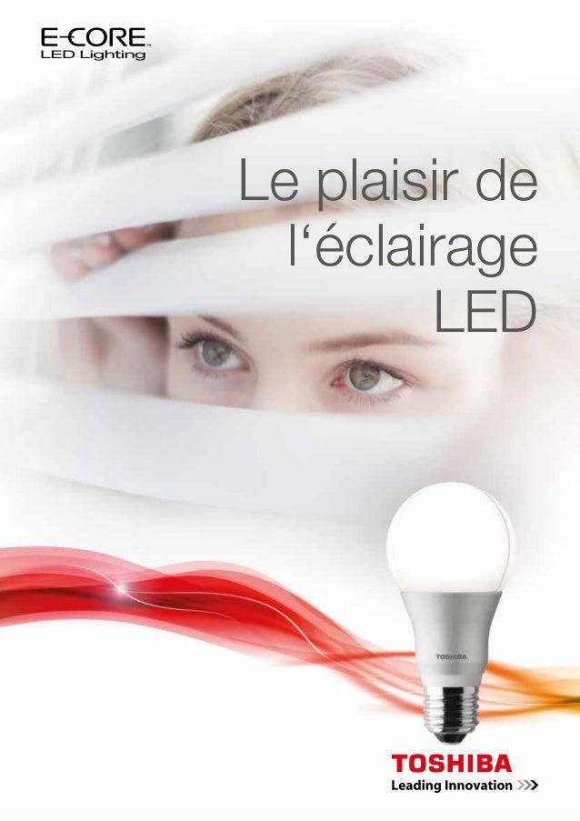 Le plaisir de  l'éclairage         LED