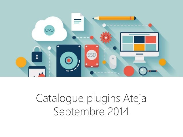 Catalogue plugins Ateja  Septembre 2014