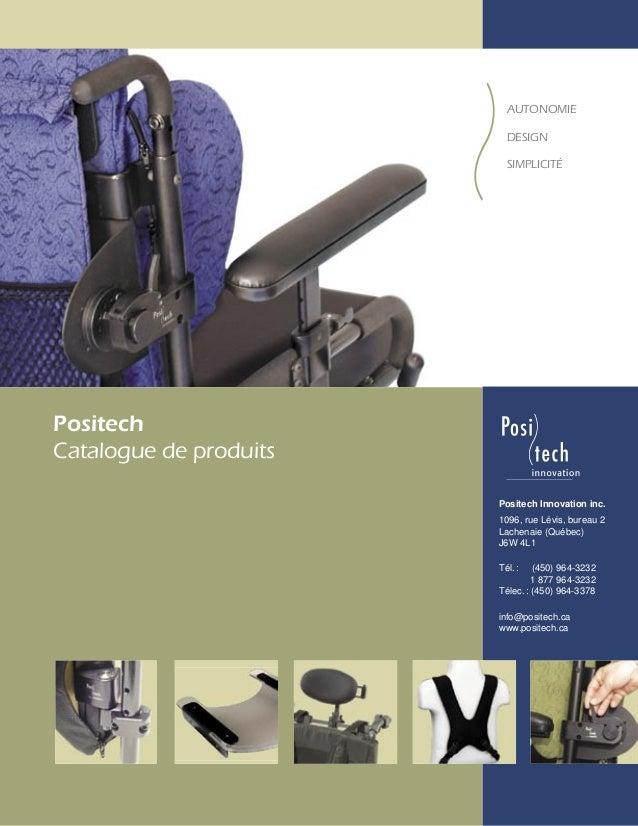 Positech Innovation inc. 1096, rue Lévis, bureau 2 Lachenaie (Québec) J6W 4L1 Tél. : (450) 964-3232 1 877 964-3232 Télec. ...