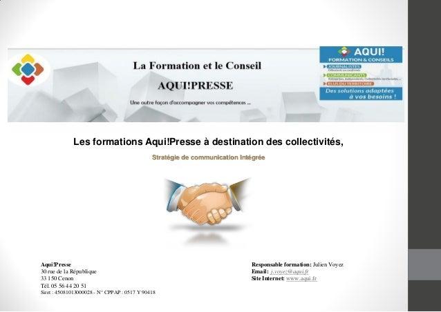 Les formations Aqui!Presse à destination des collectivités,Stratégie de communication IntégréeResponsable formation: Julie...