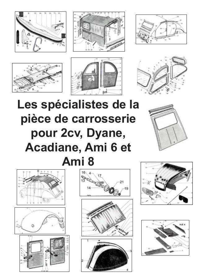 Les spécialistes de la pièce de carrosserie pour 2cv, Dyane, Acadiane, Ami 6 et Ami 8