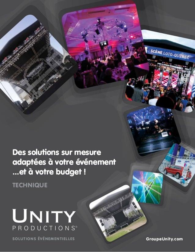 technique Des solutions sur mesure adaptées à votre événement ...et à votre budget ! SOLUTIONS ÉVÉNEMENTIELLES GroupeUnity...