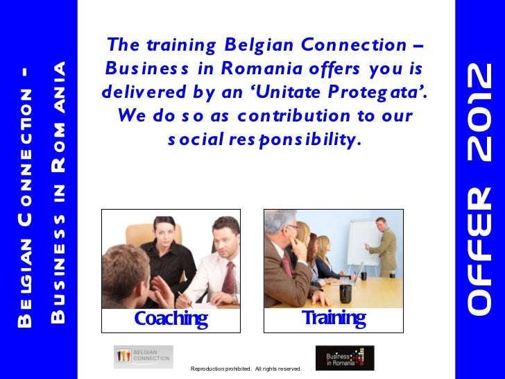 The training Belgian Connection – Business in Romania offers you is delivered by an 'Unitate Protegata'. We do so as contr...