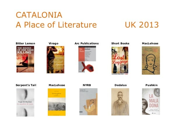 CATALONIAA Place of Literature                                   UK 2013Bitter Lemon     Virago      Arc Publications   Sh...