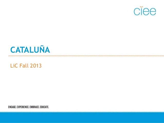CATALUÑA LiC Fall 2013