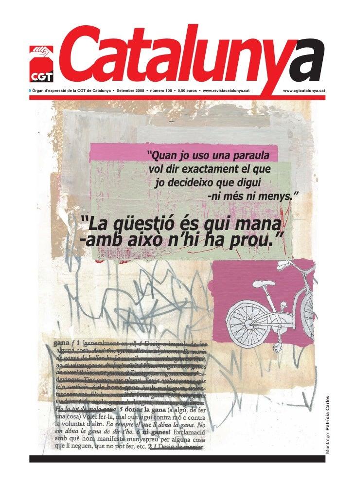 Catalunyaw Òrgan d'expressió de la CGT de Catalunya • Setembre 2008 • número 100 • 0,50 euros • www.revistacatalunya.cat  ...