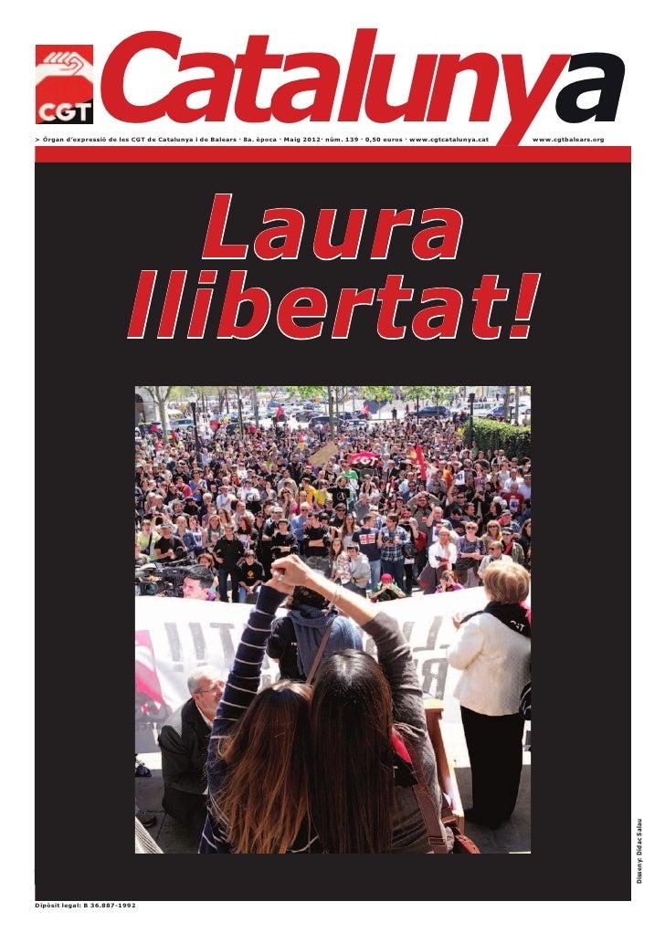 Catalunya> Òrgan d'expressió de les CGT de Catalunya i de Balears · 8a. època · Maig 2012· núm. 139 · 0,50 euros · www.cgt...