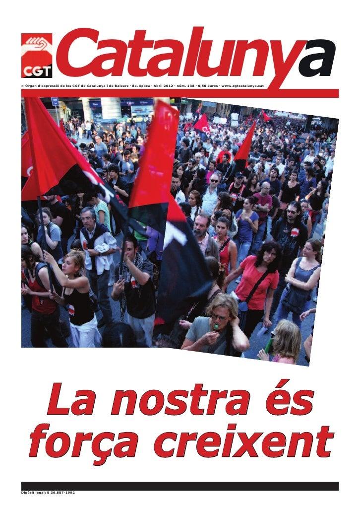 Catalunya> Òrgan d'expressió de les CGT de Catalunya i de Balears · 8a. època · Abril 2012 · núm. 138 · 0,50 euros · www.c...