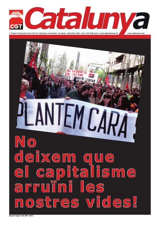 Catalunya> Òrgan d'expressió de les CGT de Catalunya i de Balears · 8a. època · Novembre 2012 · núm. 144· 0,50 euros · www...