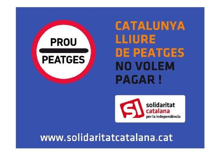 A CATALUNYA PAGUEM, A ESPANYANO PAGUEN PER LES AUTOPISTESA Catalunya el 67% de les autopistes són depeatge i el 33% gratuï...