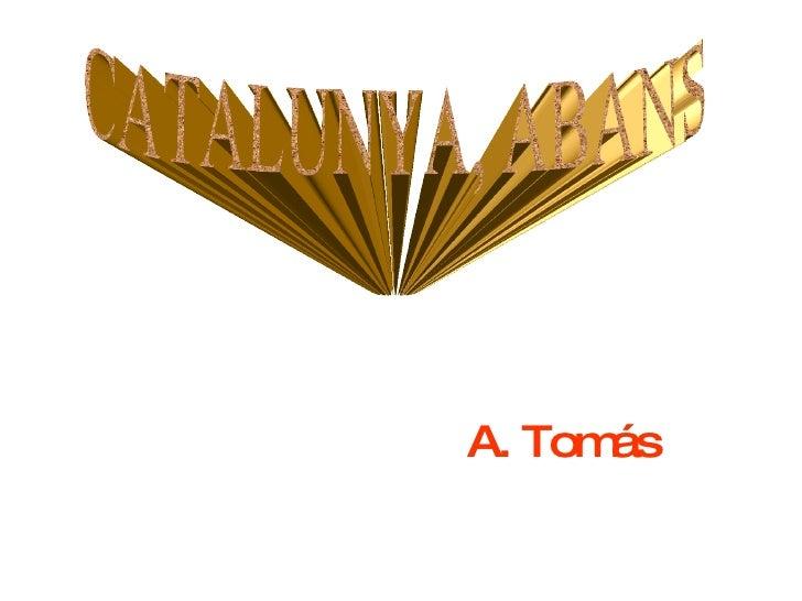 A. Tomás CATALUNYA, ABANS