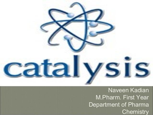 -Naveen Kadian M.Pharm. First Year Department of Pharma Chemistry
