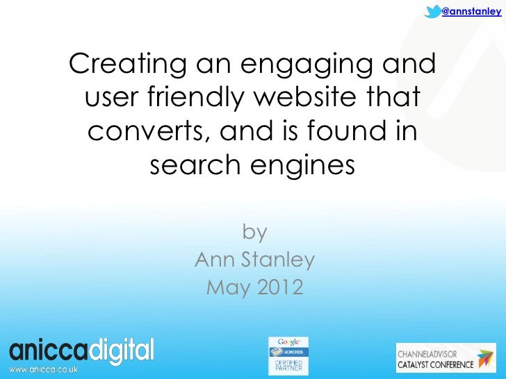 @annstanleyCreating an engaging and user friendly website that converts, and is found in      search engines             b...