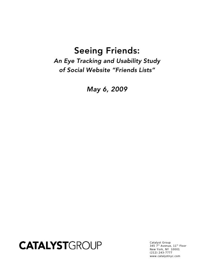 """Seeing Friends: An Eye Tracking and Usability Study  of Social Website """"Friends Lists""""             May 6, 2009            ..."""