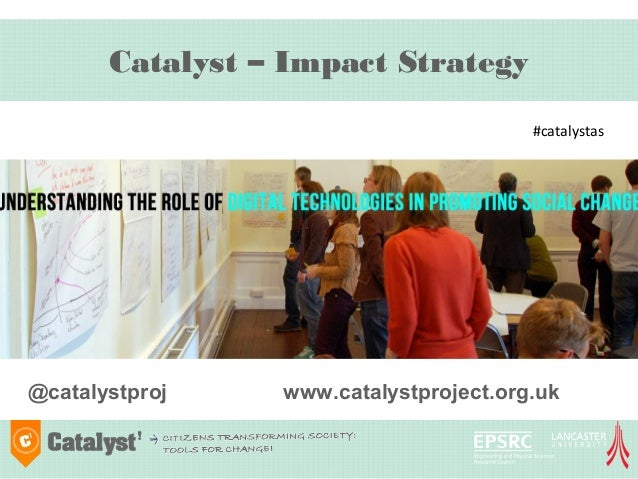 Catalyst impact strategy