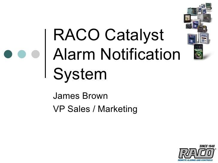 RACO Catalyst Alarm Notification System  James Brown VP Sales / Marketing