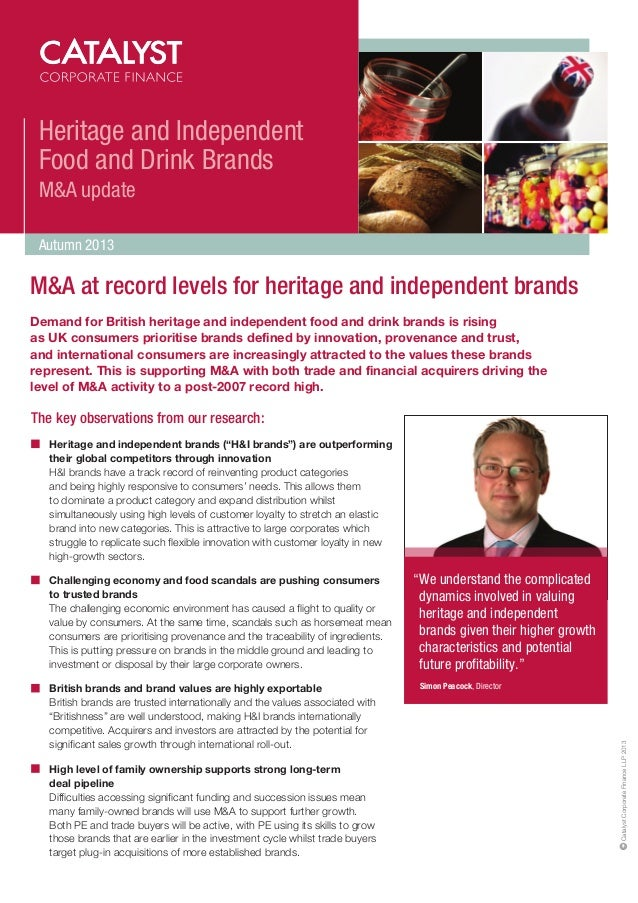 Heritage and Independent Food and Drink Brands M&A update Autumn 2013  M&A at record levels for heritage and independent b...
