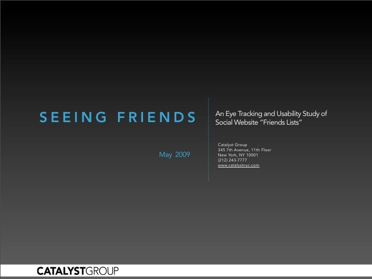 """An Eye Tracking and Usability Study of SEEING FRIENDS       Social Website """"Friends Lists""""                       Catalyst ..."""
