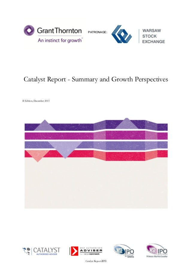 Catalyst Report 2013 Catalyst Report - Summary and Growth Perspectives II Edition, December 2013 PATRONAGE: