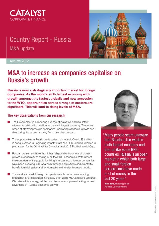 Country Report - Russia M&A update Autumn 2012M&A to increase as companies capitalise onRussia's growthRussia is now a str...