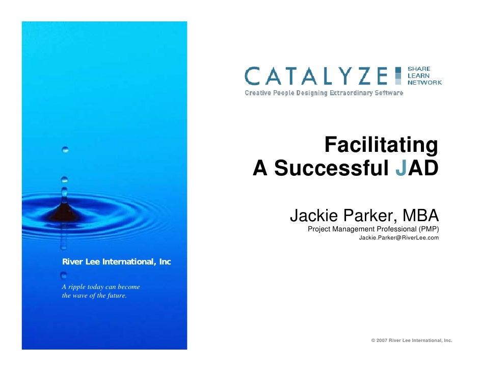 Facilitating                                            A Successful JAD                                                Ja...