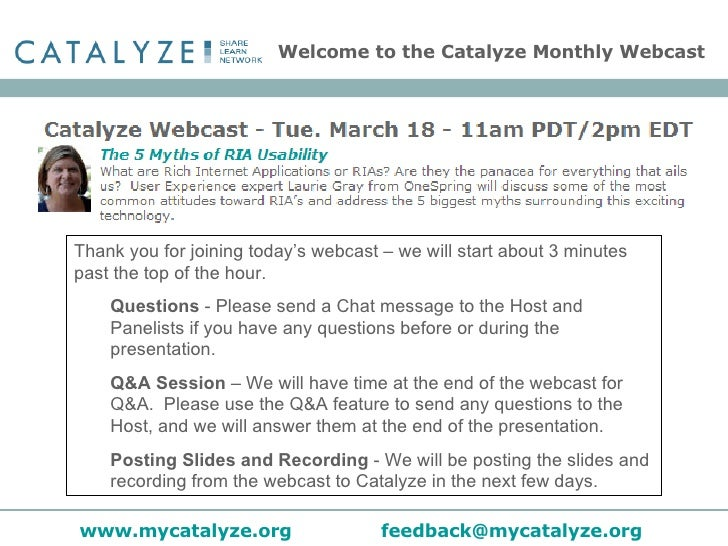 Welcome to the Catalyze Monthly Webcast <ul><li>Thank you for joining today's webcast – we will start about 3 minutes past...