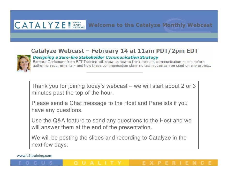 Welcome to the Catalyze Monthly Webcast     Thank you for joining today's webcast – we will start about 2 or 3 minutes pas...