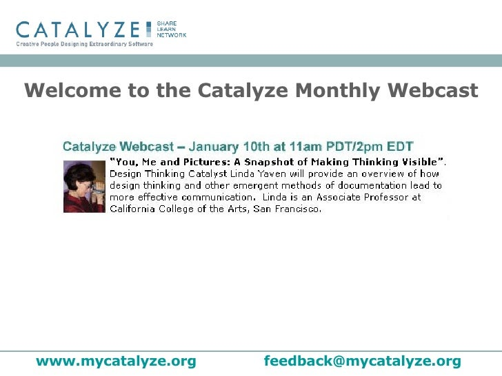Welcome to the Catalyze Monthly Webcast www.mycatalyze.org   [email_address]