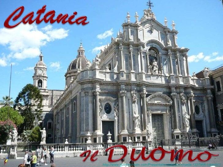 http://www.authorstream.com/Presentation/sandamichaela-1227858-catania1/