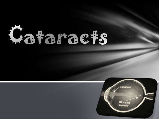 Introduction:A cataract is a clouding of the lens of the eyethat can impair your vision. Cataracts are theleading cause of...