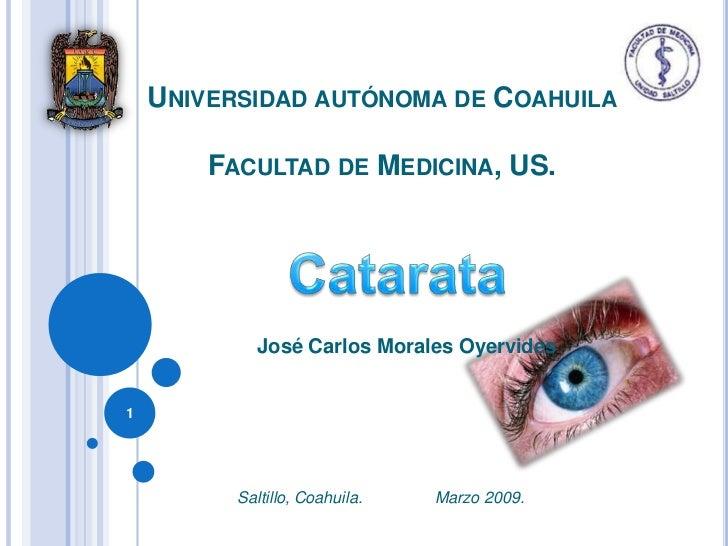 UNIVERSIDAD AUTÓNOMA DE COAHUILA          FACULTAD DE MEDICINA, US.                 José Carlos Morales Oyervides   1     ...
