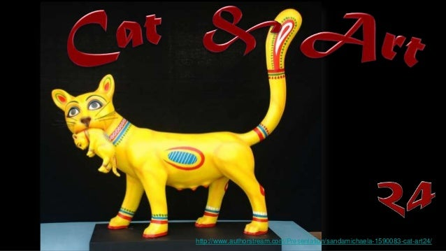 http://www.authorstream.com/Presentation/sandamichaela-1590083-cat-art24/