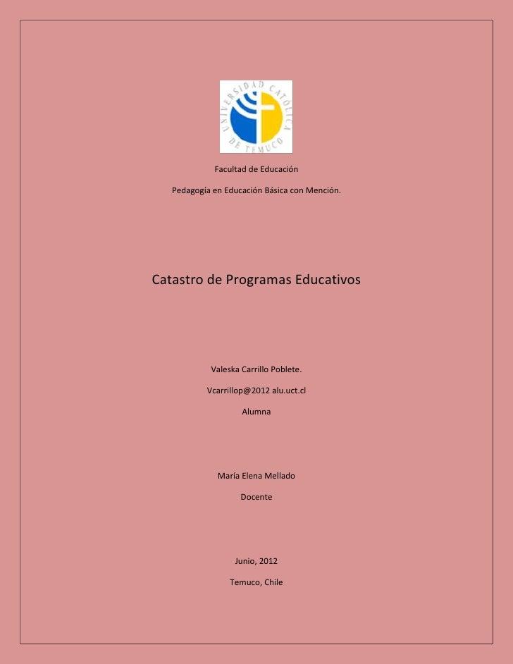 Facultad de Educación   Pedagogía en Educación Básica con Mención.Catastro de Programas Educativos            Valeska Carr...