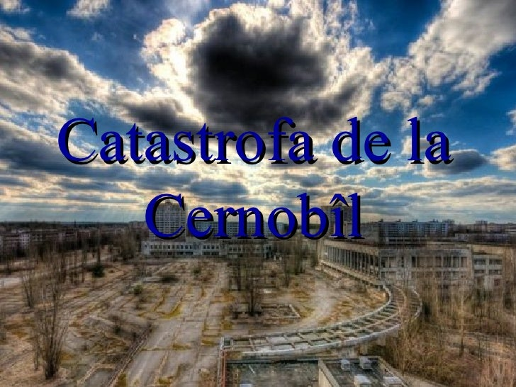 Catastrofa de la   Cernobîl
