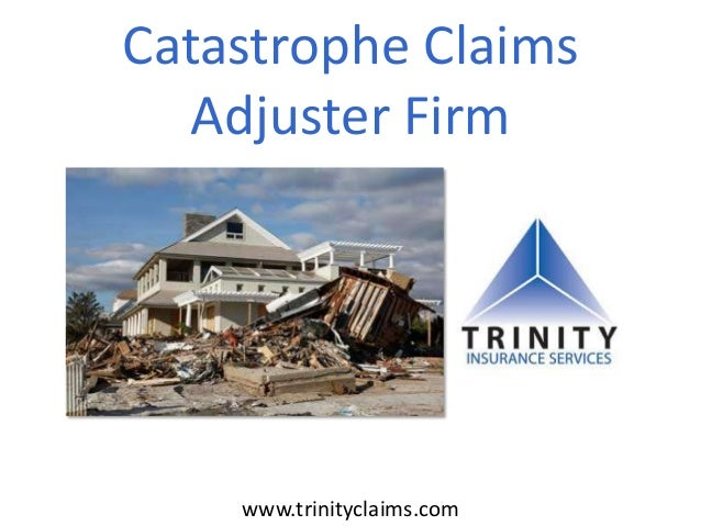 Catastrophe Claims Adjuster Firm www.trinityclaims.com
