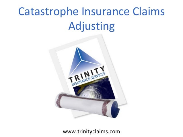 Catastrophe Insurance Claims Adjusting www.trinityclaims.com