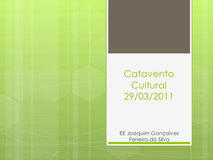 Catavento Cultural 29/03/2011 EE Joaquim Gonçalves Ferreira da Silva