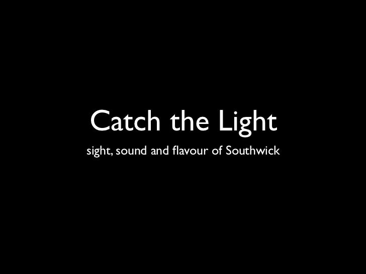 Catch the Light