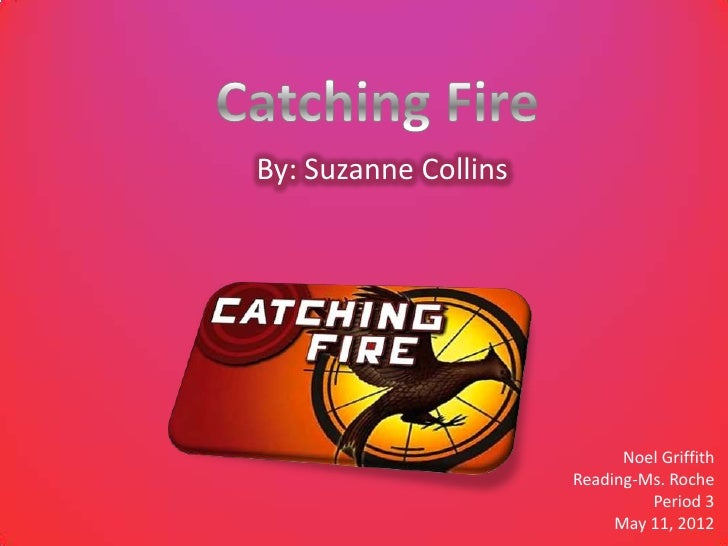 By: Suzanne Collins                            Noel Griffith                      Reading-Ms. Roche                       ...