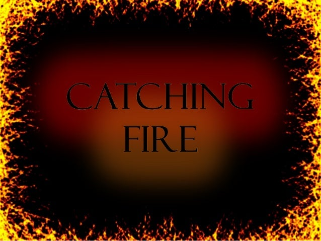 catching fire book report powerpoint Catching fire by suzanne collins presentation by axel bernal about the author   0 comments 0 likes statistics notes  2013 - 10:13 am in book quotes,  catching fire, movie quotes 2013  powerpoint tips weekly.
